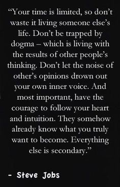 In the words of Steve Jobs. Now Quotes, Great Quotes, Words Quotes, Quotes To Live By, Motivational Quotes, Life Quotes, Inspirational Quotes, Sayings, Wisdom Quotes