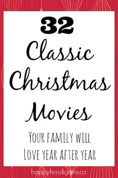 32 Classic Christmas Movies Your Family Will Love - Some are old, some are new, some you've forgotten all about, and some you might never have heard of, but they're all FANTASTIC! Happy Hooligans