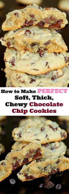 How to Make Perfect Soft, Thick, Chewy Chocolate Chip Cookies