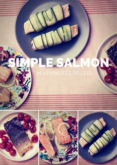 Simple Salmon Recipes all prepared in 10 minutes or less!!