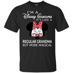I'm Disney Grandma It's Like A Regular Grandma But No Magical T-Shirt Hoodie Tank-Top Quotes Disney Valentines, Great Valentines Day Gifts, Disney Christmas Shirts, Disney Shirts For Family, Disney Presents, Presents For Dad, It's My Birthday Shirt, Dad And Son Shirts, Gifts For Your Boyfriend