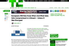 http://techcrunch.com/2013/06/24/europeans-will-now-know-when-and-what-data-gets-compromised-in-a-breach-unless-it-was-encryped/ ... | #Indiegogo #fundraising http://igg.me/at/tn5/