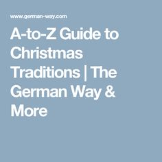 A-to-Z Guide to Christmas Traditions | The German Way & More
