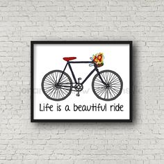 Life is a beautiful ride  Art Print 8x10 (388AOWD) Bike flower basket colorful…
