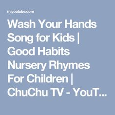 Wash Your Hands Song for Kids | Good Habits Nursery Rhymes For Children | ChuChu TV - YouTube