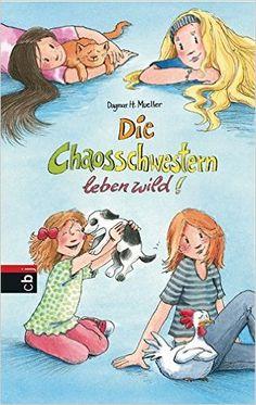 Die Chaosschwestern leben wild! Die Chaosschwestern-Reihe, Band 7: Amazon.de: Dagmar H. Mueller, Franziska Harvey: Bücher