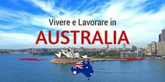 Trasferirsi, vivere e lavorare in Australia: la guida definitiva