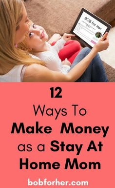 12 Ways To Make Money as a Stay At Home Mom _ bobforher.com Making additional money on the side is something that attracts a lot of people. Frequently, it ends up being a challenging process, depending on the approach to the job. Are there ways to make m