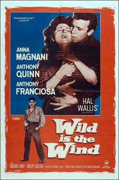 Wild is the Wind (1957) starring Anna Magnani, Anthony Quinn & Anthony Franciosa
