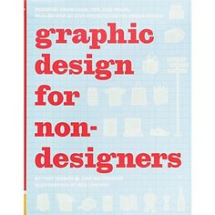 Graphic Design For Nondesigners  Not a graphic designer? Not a problem! Whether you're making a birthday card, wedding invitation, poster, or flier, this book is here to help. 20 step-by-step projects (for designing everything from websites to business cards to t-shirts) will outline the basic principles of graphic design, including the effective use of space, color, and type. The information is presented in a way that's easy to start applying right away. A great tool for anyone looking to…
