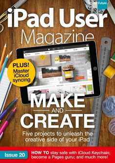 iPad User Magazine. Make ans create. Five projects to unleash the creative side of your #iPad.