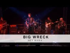 Track of the Day – BIG WRECK 'Hey Mama'   Rock And Roll