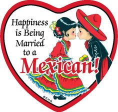 Heart Magnet. Happiness is Being Married to a Mexican