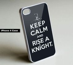 Keep Calm And Rise a Knight