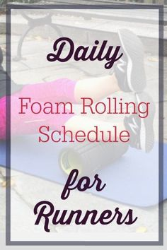 Daily Foam Rolling Schedule for Runners
