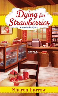 Dying for Strawberries (A Berry Basket Mystery) by Sharon Farrow http://www.amazon.com/dp/149670486X/ref=cm_sw_r_pi_dp_MpMZwb1QYFGG3