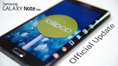 Galaxy Note Edge - Official Android 5.0 Lollipop Update