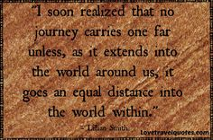 see more #quotes at http://www.lovetravelquotes.com #travelquotes #lilliansmith