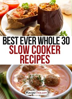 Whole 30 Recipes | Best Ever Whole 30 Slow Cooker Recipes For Surviving The Whole 30 from RecipeThis.com
