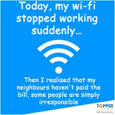 My neighbours are so irresponsible. Stop Working, Funny Pins, Some People, Cool Kids, Wifi, Jokes, Learning, Internet, Husky Jokes