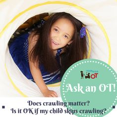 Ask and OT. Does crawling really matter? Is it  OK for my child to skip crawling?