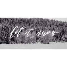 Let it Snow - By Cast Calligraphy & Design - Bozeman Montana