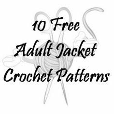 10 Free Adult Jacket Crochet Patterns