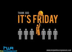 #Friday www.helpwithassignment.com