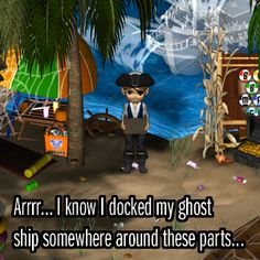 Pirate realizes the hazards of having a ghost ship - not being able to find where its docked! #MVK #MyVirtualKingdom