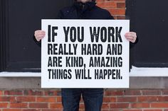 If you work really hard and are kind, amazing things will happen.. +++Visit http://www.quotesarelife.com/ for more quotes on #life #motivation #positivity