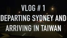 Off To Taiwan | Vlog 1
