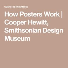 How Posters Work | Cooper Hewitt, Smithsonian Design Museum