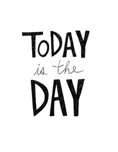 Inspirational Quote Posters: Today is the Day