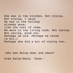 bone-yrsa daley-ward Already Gone, Mind You, Poetry, Mindfulness, Drop, Writing, Sayings, Words, Stream Bed