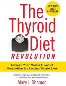 The Thyroid Diet Revolution explains how over 50 million Americans have weight problems related to poor thyroid function.