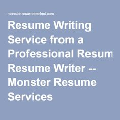 resume writing service from a professional resume writer monster resume services