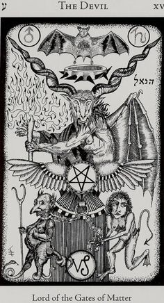 The Devil - Lord of the Gates of Matter - The Child of the Forces of Time Atu XV of the Major Arcana of the Tarot ע (Hebrew: Ayin - Eye) - Capricorn - Earth - Saturn - Creative Energy - Sexuality -. Magick, Witchcraft, Hermetic Tarot, La Danse Macabre, Arte Obscura, Baphomet, Major Arcana, Tarot Decks, Tarot Cards