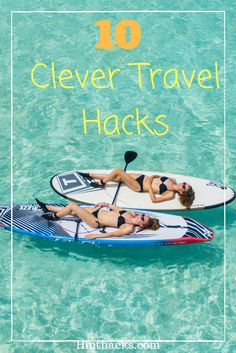 10 clever travel hacks you wish you knew for your next vacation.