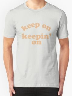 Keep On Keepin' On by opiester