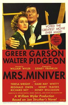 "Surely one of the best movies of all time.  ""Mrs. Miniver"" is a 1942 British dramatic film directed by William Wyler, and starring Greer Garson and Walter Pidgeon. It won six Academy Awards, including Best Picture, Best Director (William Wyler), Best Actress (Greer Garson) and Best Supporting Actress (Teresa Wright)."