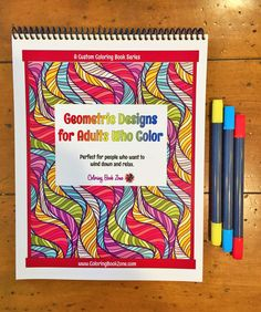 Geometric Designs for Adults Who Color - Live Your Life in Color Series
