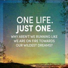 One life!