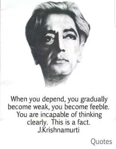 Wise Quotes, Great Quotes, Motivational Quotes, Inspirational Quotes, J Krishnamurti Quotes, Jiddu Krishnamurti, Philosophy Quotes, Empowering Quotes, Life Advice