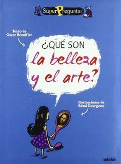 ¿Qué son la belleza y el arte? Óscar Brenifier. Edebé, 2009