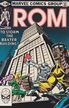 ROM Spaceknight #23 Allen Milgrom Cover Art/ The two Heroes for Hire (Power Man and Iron Fist) and Rom attempt to get to the Baxter Building while the entire city of New York is in panic over the 'Killer Alien Robot'. Numerous heroes are on patrol (shown in cameos are: Spiderman, Moon Knight, Daredevil, Captain America, & Iron Man)—wishing I was into comics.
