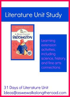 Literature unit study ideas for A Bear Called Paddington; includes science, history, and fine arts