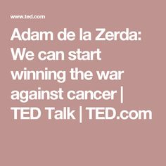 Adam de la Zerda: We can start winning the war against cancer | TED Talk | TED.com