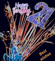 Birthday Greeting Cards, Birthday Greetings, 21st Birthday, Neon Signs, Happy, Anniversary Greeting Cards, Birthday Congratulations, Ser Feliz, Happiness