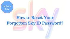 How to Reset Your Forgotten Sky ID Password