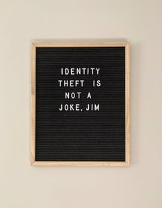 Identity theft is not a joke, Jim - laughs - The Office quotes Dwight letterboard funny memes TV show - Life Quotes Love, Home Quotes And Sayings, Smile Quotes, Wall Quotes, Cute Quotes, Funny New Home Quotes, Funny Quotes From Movies, Funny College Quotes, Art Quotes Funny